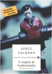 Il sogno di Futbolandia – Jorge Valdano